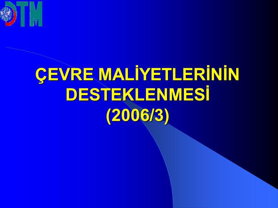 ÇEVRE MALİYETLERİNİN DESTEKLENMESİ (2006/3)