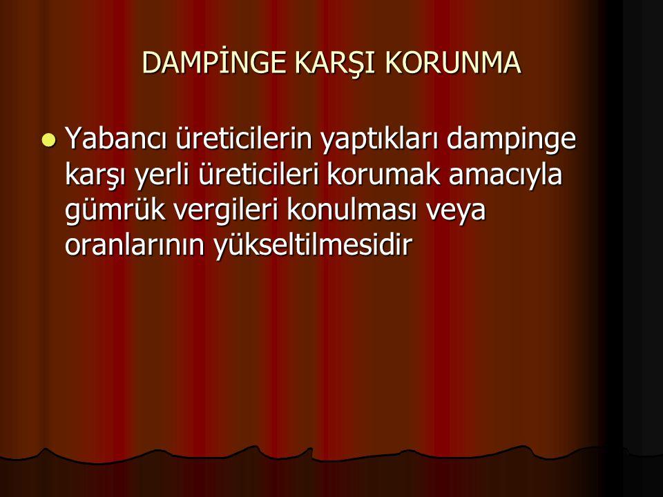 DAMPİNGE KARŞI KORUNMA