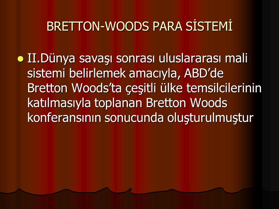 BRETTON-WOODS PARA SİSTEMİ