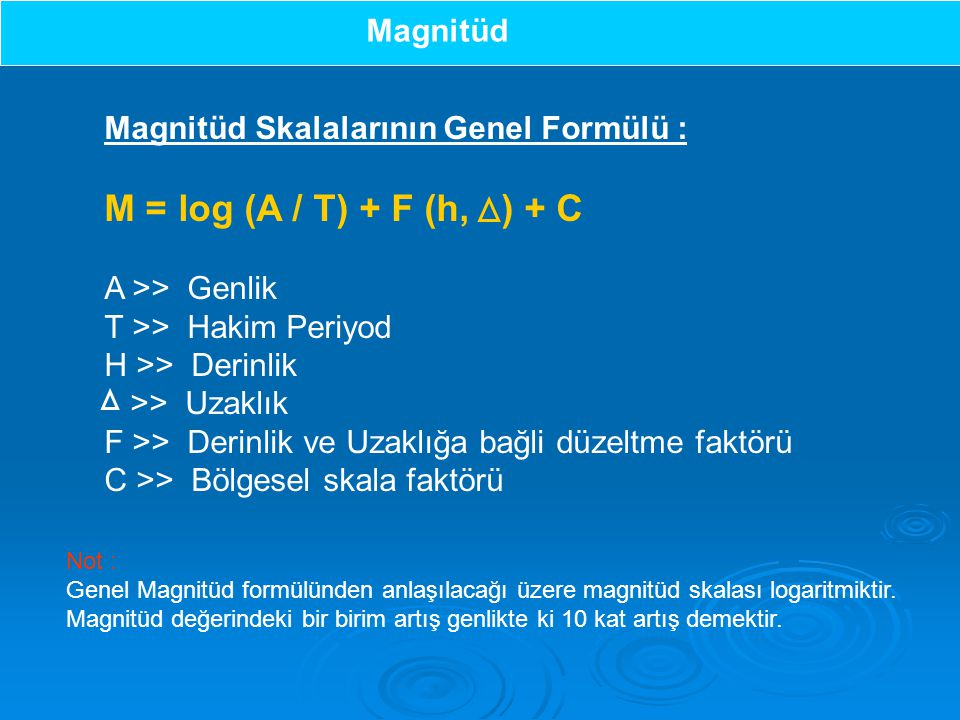 M = log (A / T) + F (h, ) + C Magnitüd