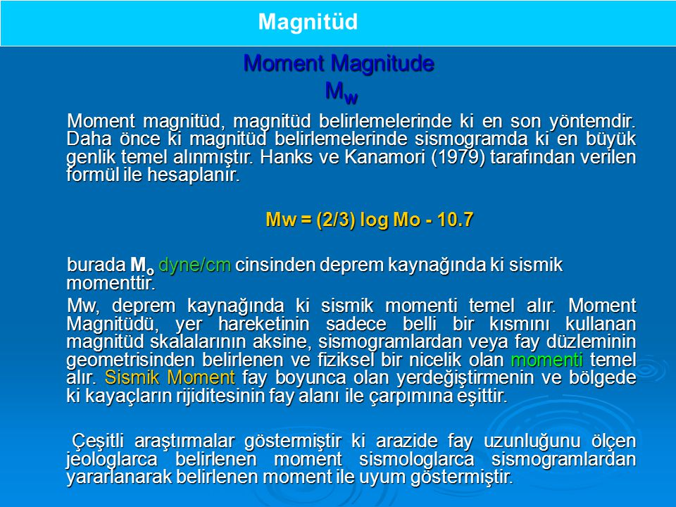 Magnitüd Moment Magnitude Mw