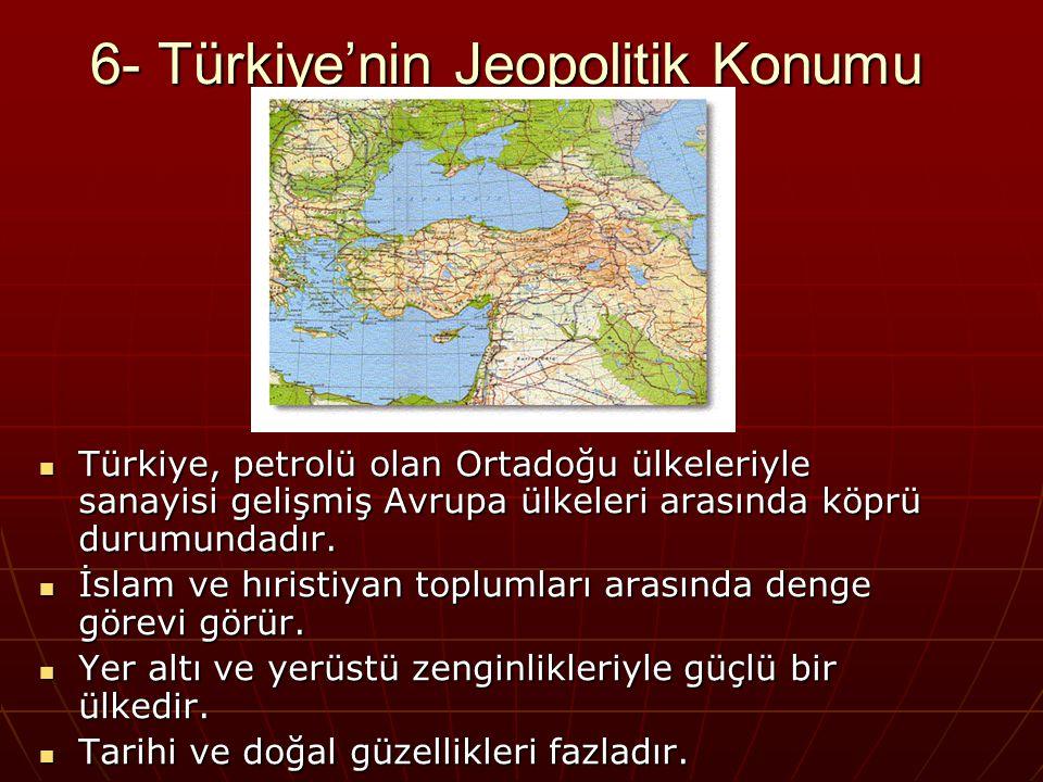 6- Türkiye'nin Jeopolitik Konumu