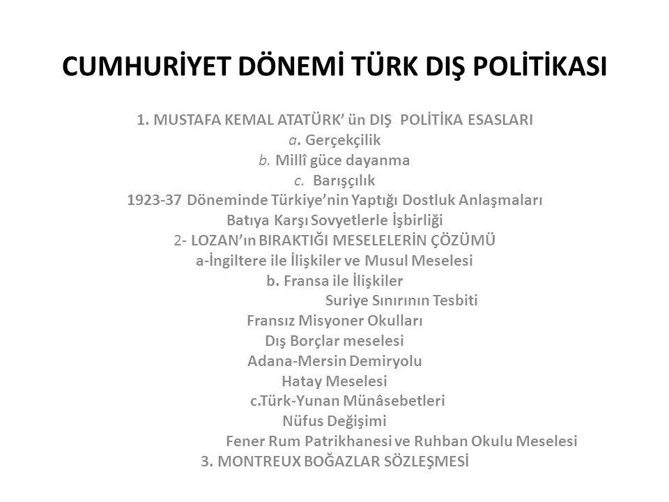 CUMHURİYET DÖNEMİ TÜRK DIŞ POLİTİKASI