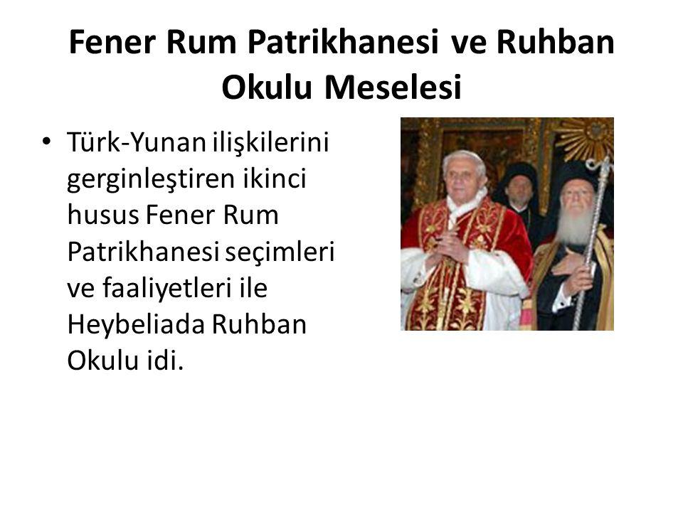 Fener Rum Patrikhanesi ve Ruhban Okulu Meselesi