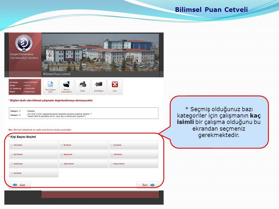 Bilimsel Puan Cetveli * Seçmiş olduğunuz bazı kategoriler için çalışmanın kaç isimli bir çalışma olduğunu bu ekrandan seçmeniz gerekmektedir.