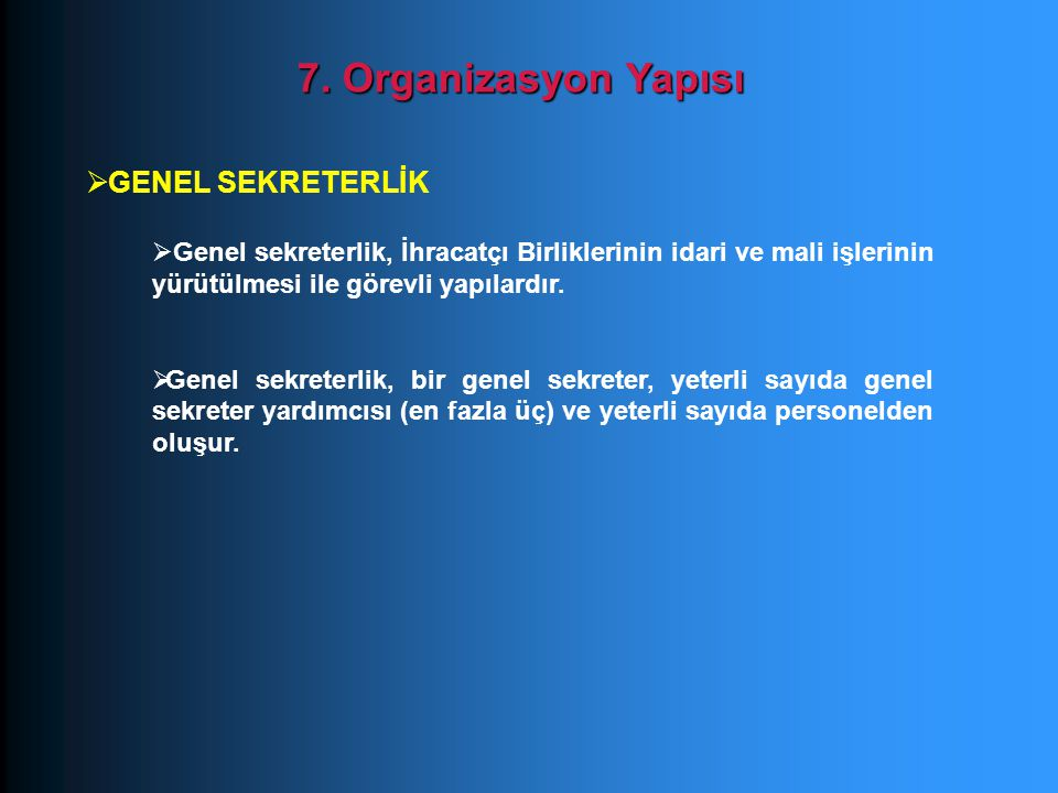 7. Organizasyon Yapısı GENEL SEKRETERLİK