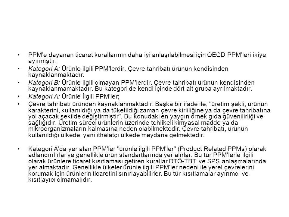 PPM e dayanan ticaret kurallarının daha iyi anlaşılabilmesi için OECD PPM leri ikiye ayırmıştır: