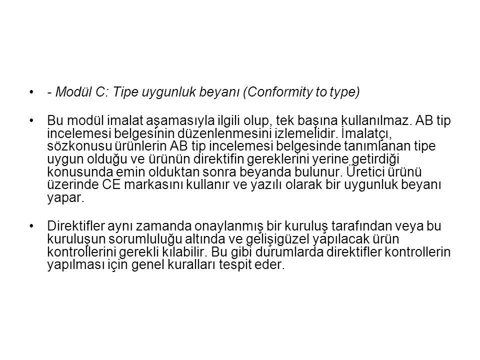 - Modül C: Tipe uygunluk beyanı (Conformity to type)