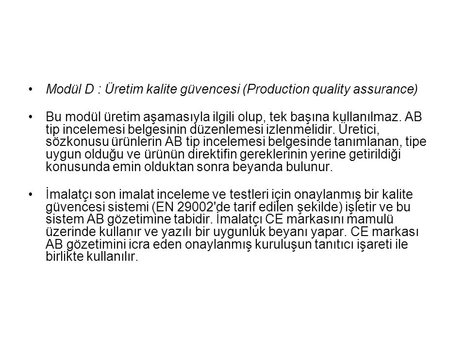 Modül D : Üretim kalite güvencesi (Production quality assurance)