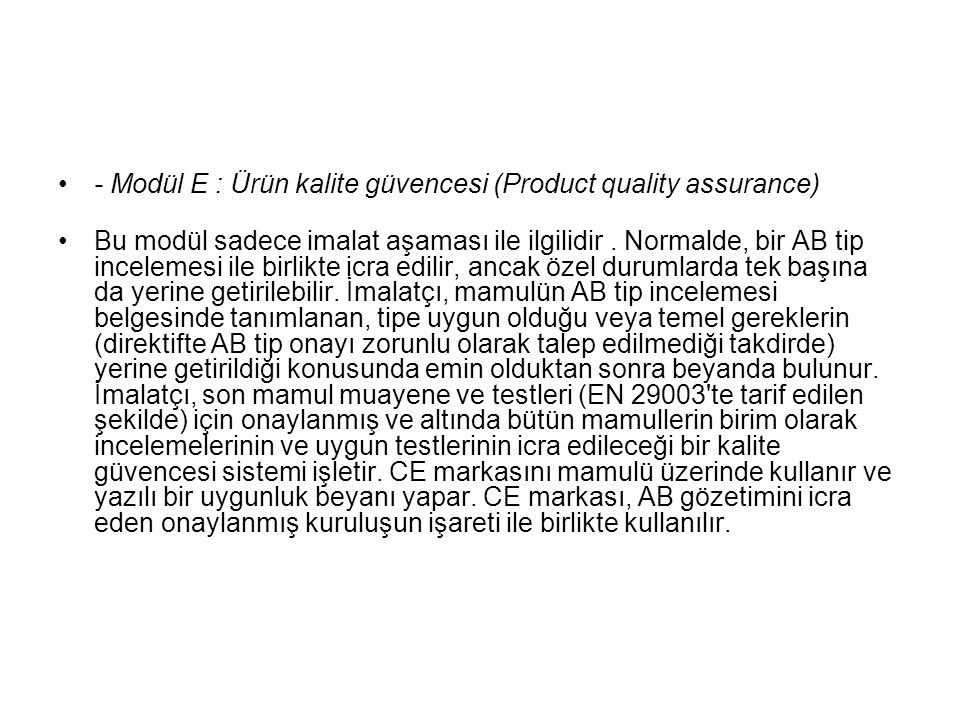 - Modül E : Ürün kalite güvencesi (Product quality assurance)