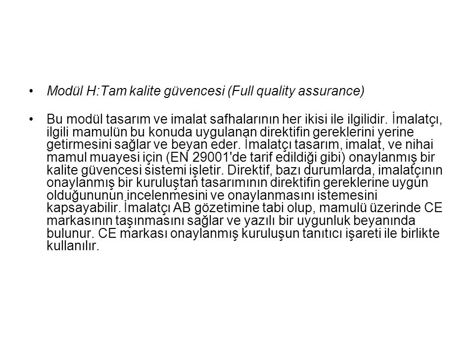 Modül H:Tam kalite güvencesi (Full quality assurance)