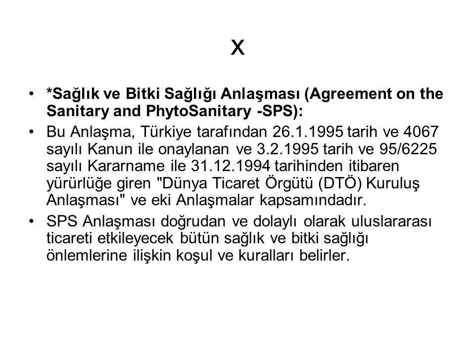x *Sağlık ve Bitki Sağlığı Anlaşması (Agreement on the Sanitary and PhytoSanitary -SPS):