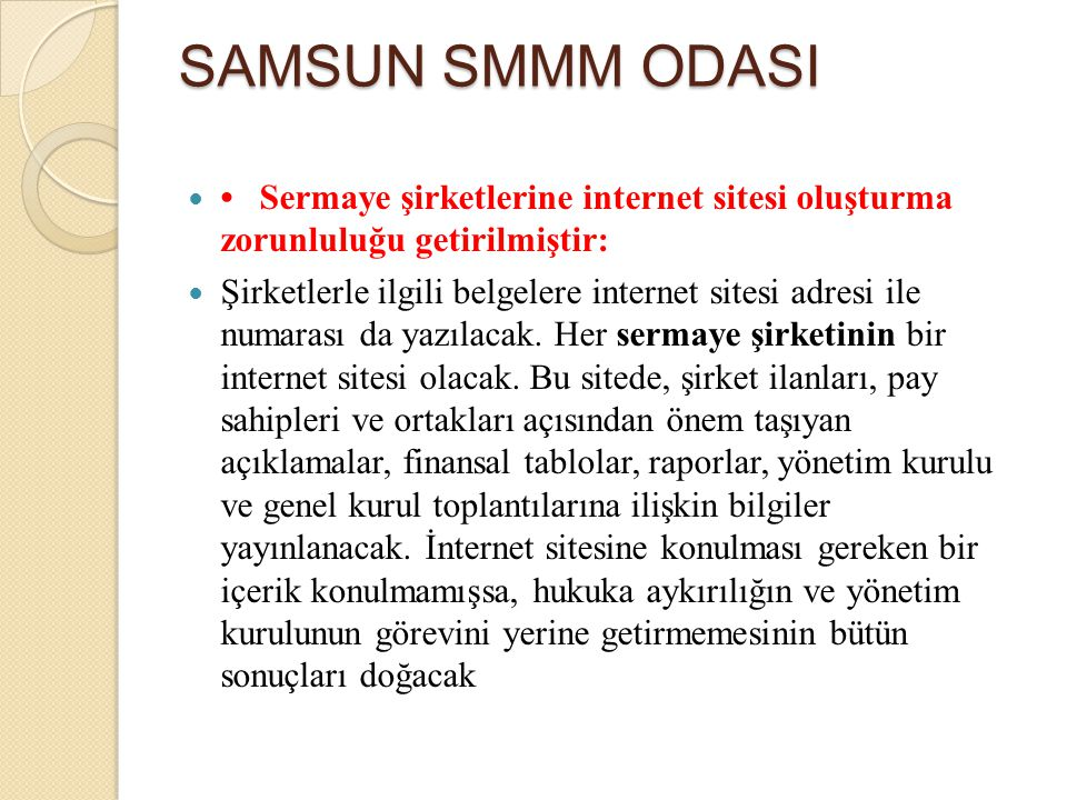 SAMSUN SMMM ODASI • Sermaye şirketlerine internet sitesi oluşturma zorunluluğu getirilmiştir: