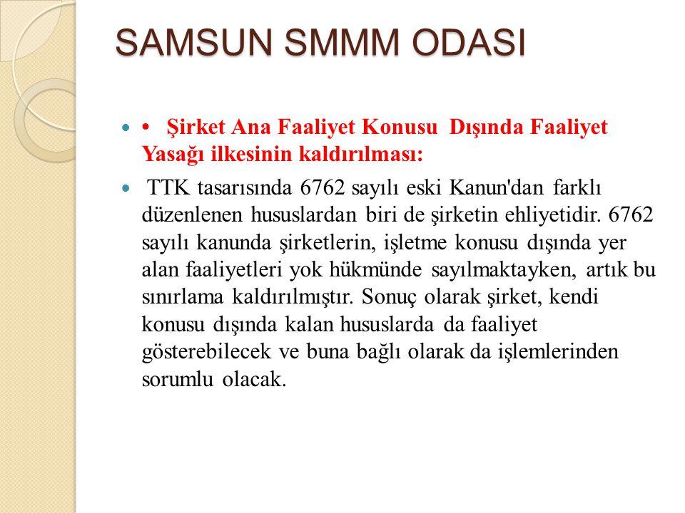SAMSUN SMMM ODASI • Şirket Ana Faaliyet Konusu Dışında Faaliyet Yasağı ilkesinin kaldırılması:
