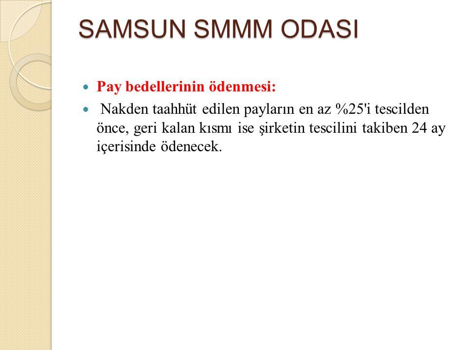 SAMSUN SMMM ODASI Pay bedellerinin ödenmesi: