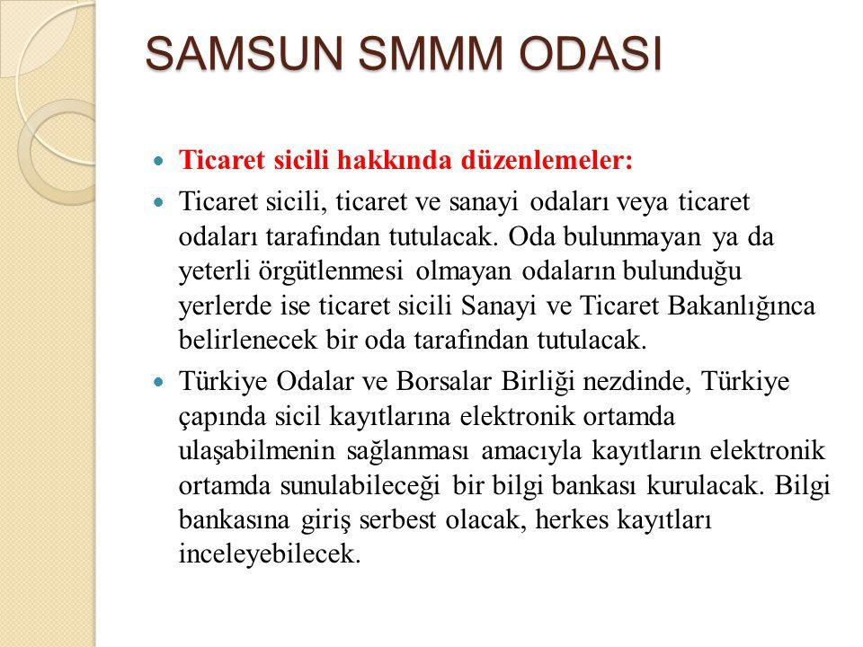 SAMSUN SMMM ODASI Ticaret sicili hakkında düzenlemeler: