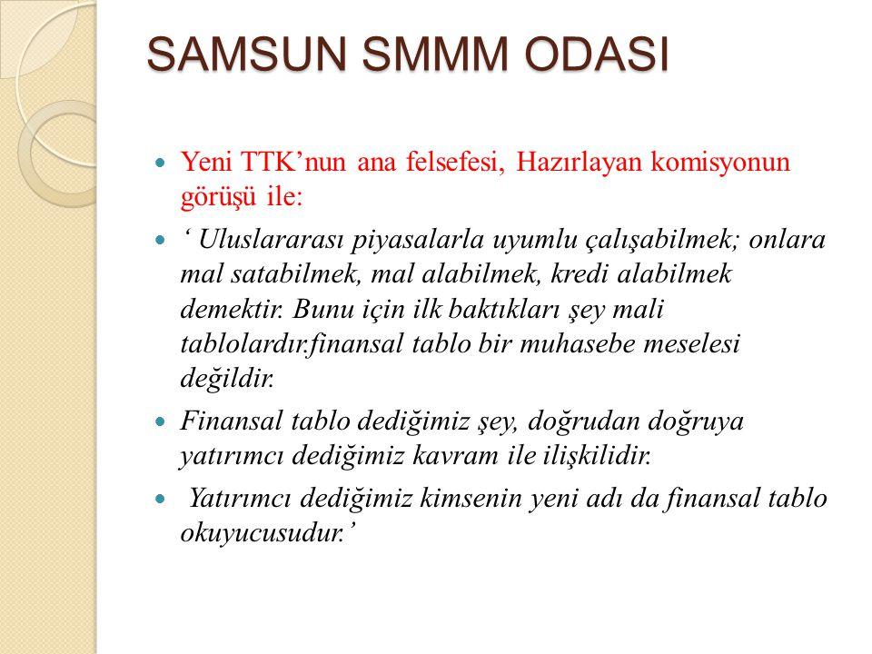 SAMSUN SMMM ODASI Yeni TTK'nun ana felsefesi, Hazırlayan komisyonun görüşü ile: