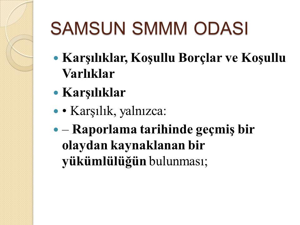 SAMSUN SMMM ODASI Karşılıklar, Koşullu Borçlar ve Koşullu Varlıklar