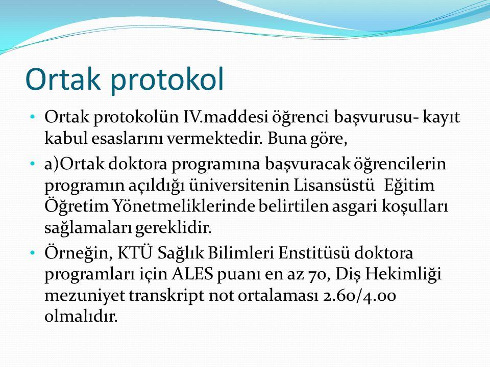 Ortak protokol Ortak protokolün IV.maddesi öğrenci başvurusu- kayıt kabul esaslarını vermektedir. Buna göre,