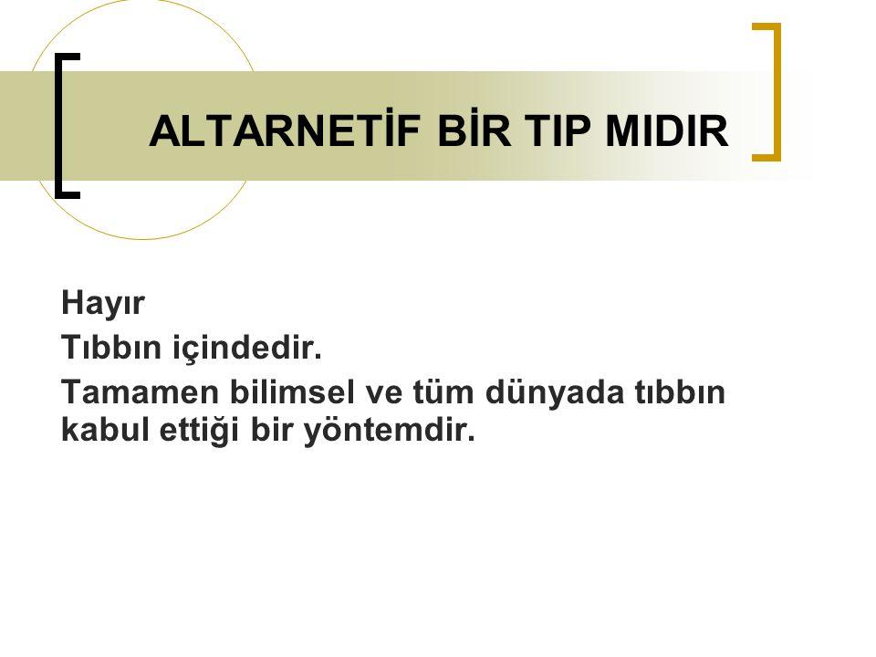 ALTARNETİF BİR TIP MIDIR