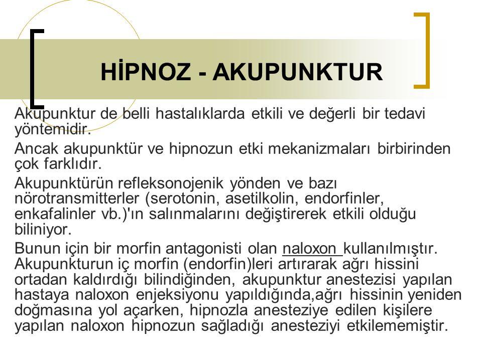 HİPNOZ - AKUPUNKTUR Akupunktur de belli hastalıklarda etkili ve değerli bir tedavi yöntemidir.