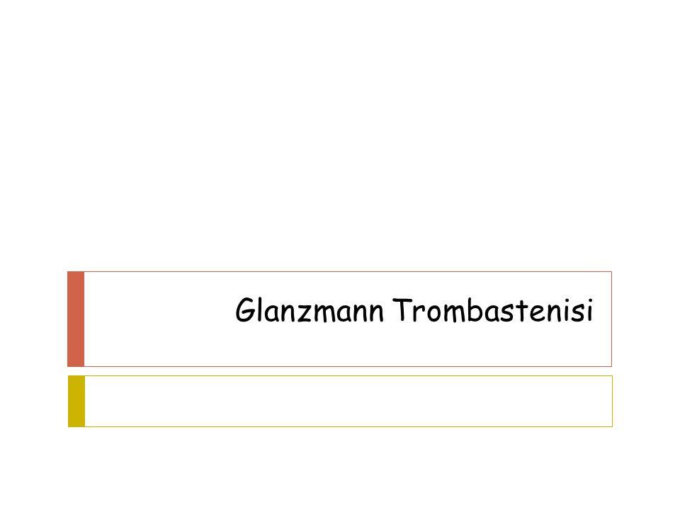 Glanzmann Trombastenisi