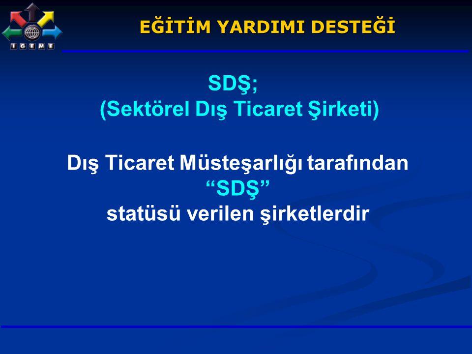 SDŞ; (Sektörel Dış Ticaret Şirketi)
