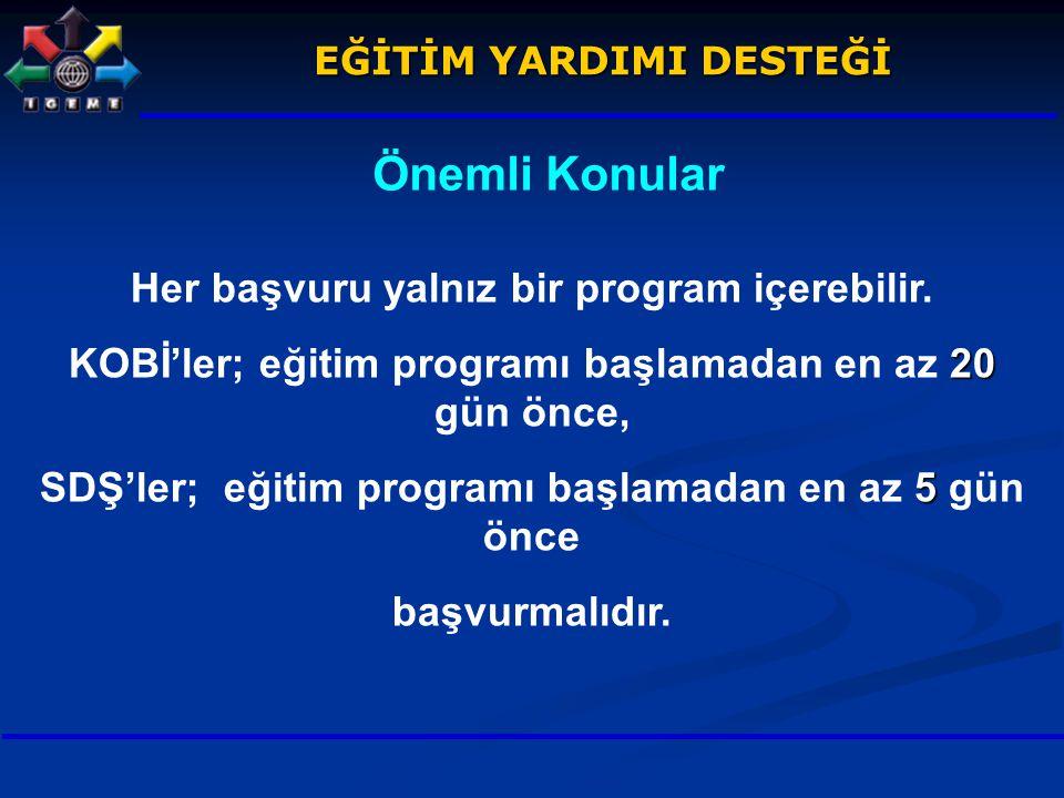 Önemli Konular Her başvuru yalnız bir program içerebilir.