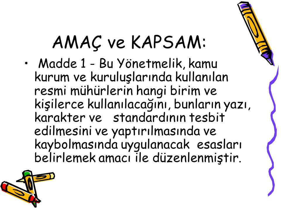 AMAÇ ve KAPSAM:
