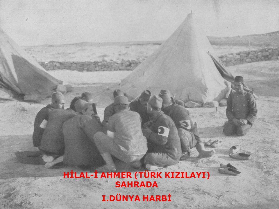 HİLAL-İ AHMER (TÜRK KIZILAYI) SAHRADA