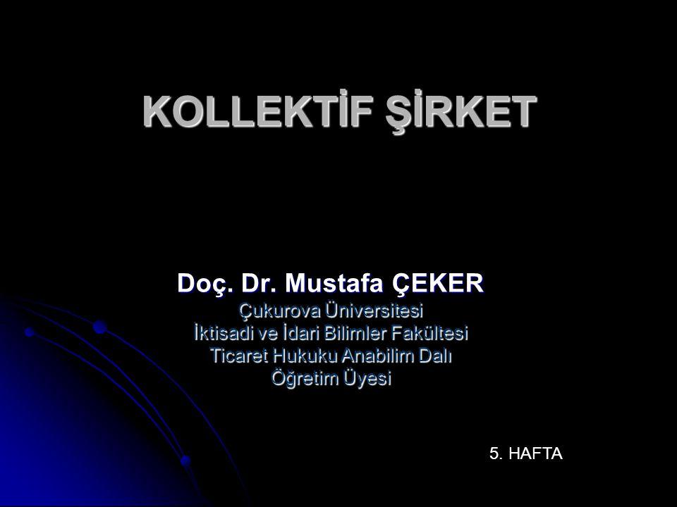 KOLLEKTİF ŞİRKET Doç. Dr. Mustafa ÇEKER Çukurova Üniversitesi