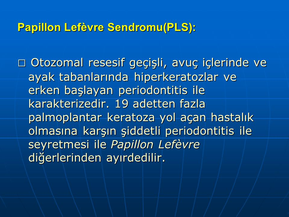 Papillon Lefèvre Sendromu(PLS):