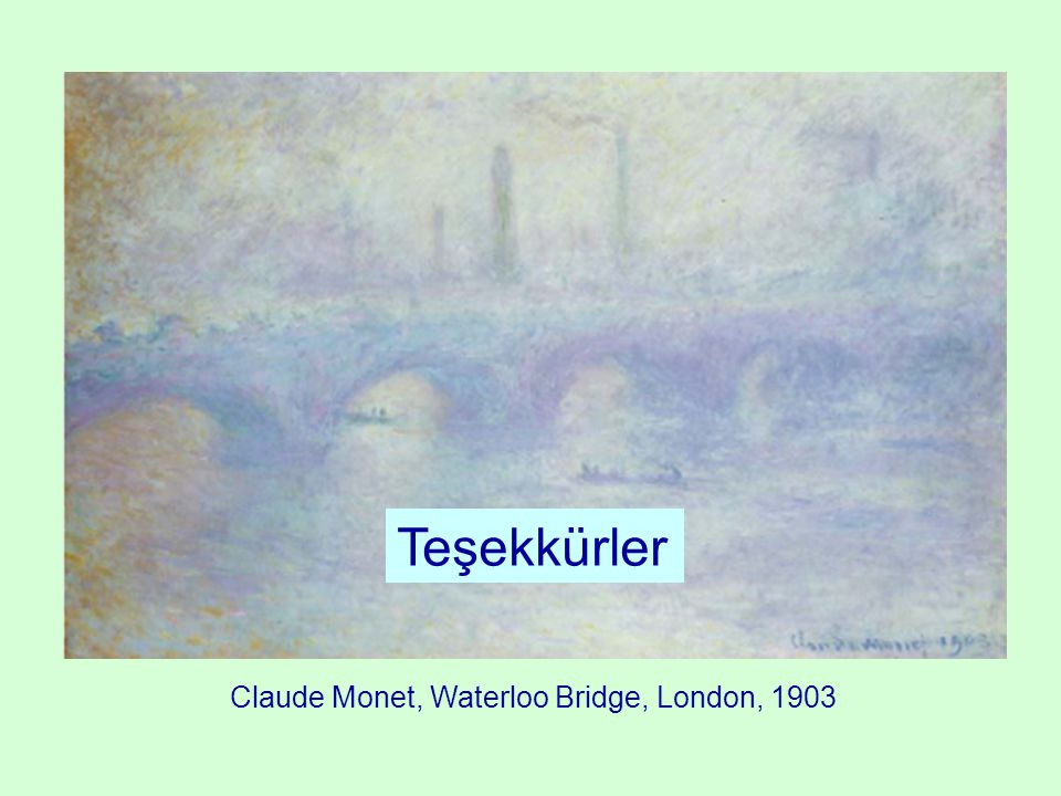 Teşekkürler Claude Monet, Waterloo Bridge, London, 1903