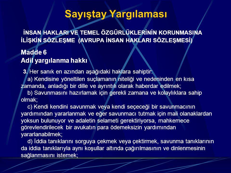Sayıştay Yargılaması İNSAN HAKLARI VE TEMEL ÖZGÜRLÜKLERİNİN KORUNMASINA İLİŞKİN SÖZLEŞME (AVRUPA İNSAN HAKLARI SÖZLEŞMESİ)
