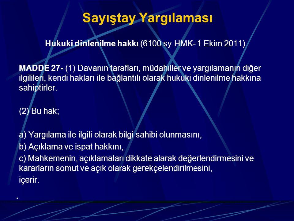 Sayıştay Yargılaması Hukuki dinlenilme hakkı (6100 sy.HMK- 1 Ekim 2011)
