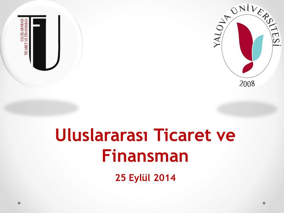 Uluslararası Ticaret ve Finansman 25 Eylül 2014