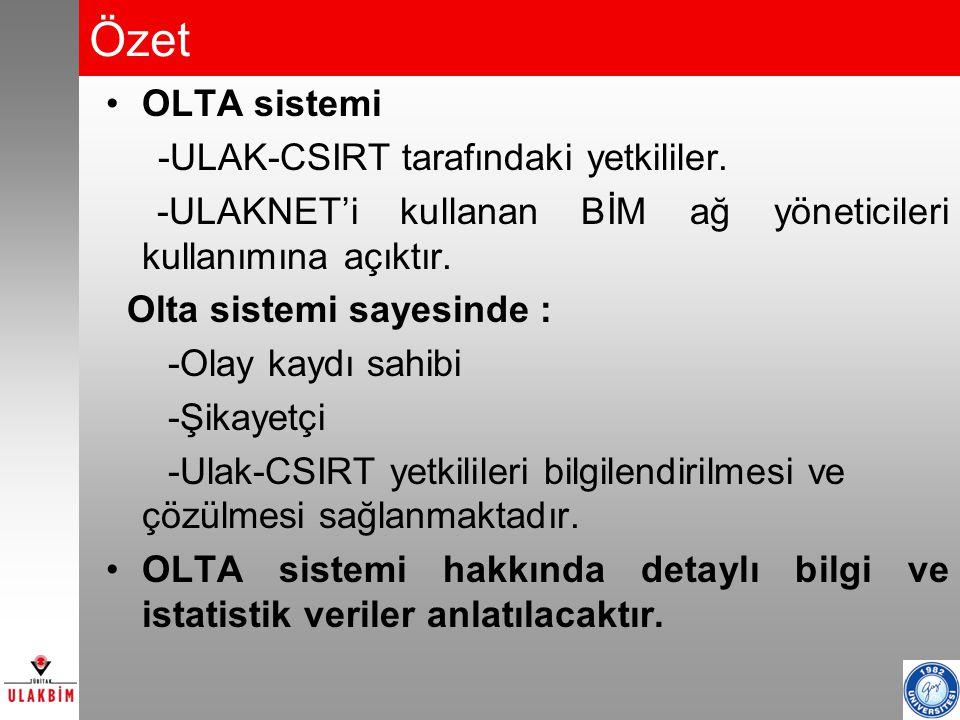 Özet OLTA sistemi -ULAK-CSIRT tarafındaki yetkililer.