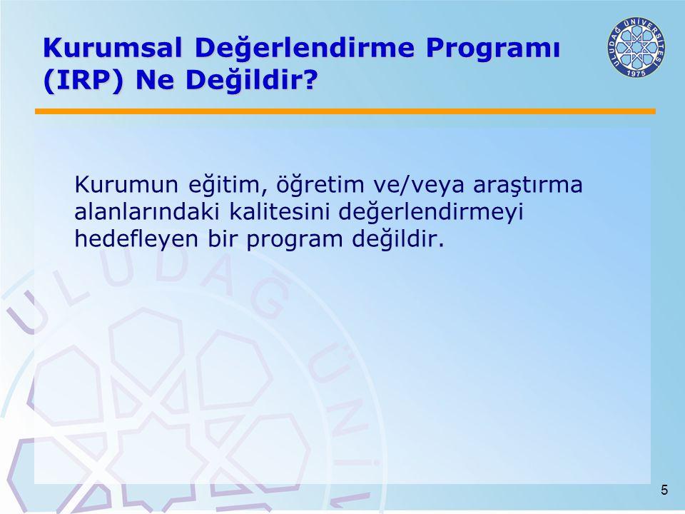 Kurumsal Değerlendirme Programı (IRP) Ne Değildir
