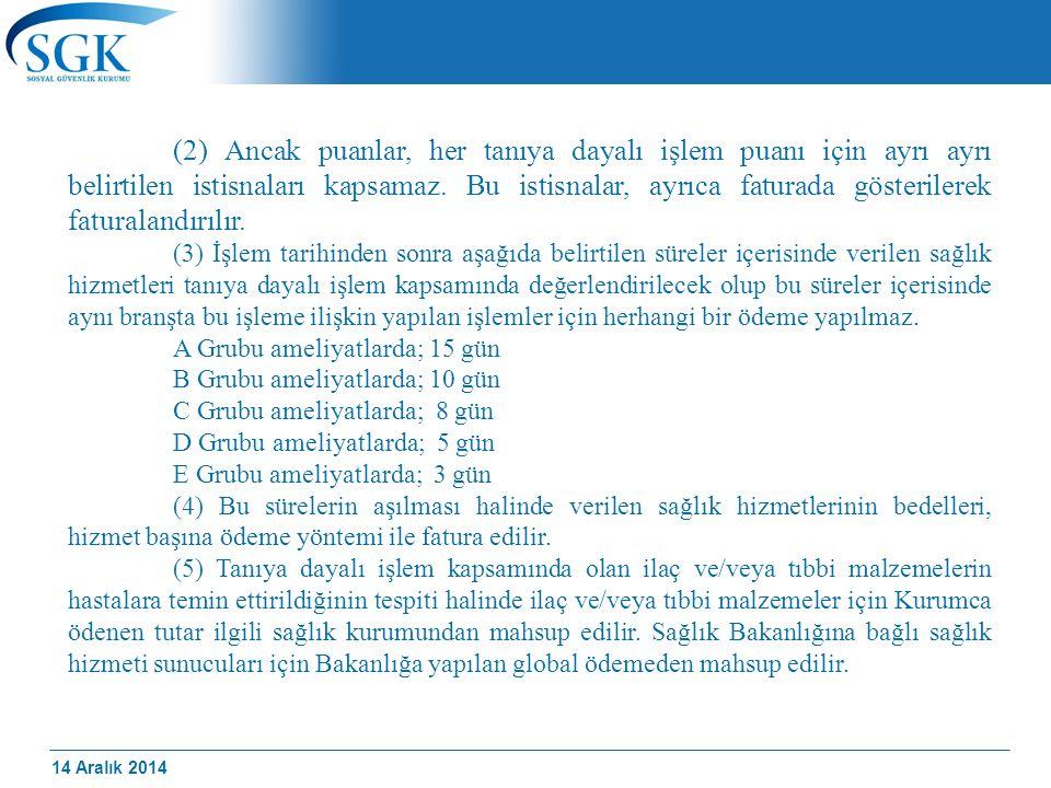 (2) Ancak puanlar, her tanıya dayalı işlem puanı için ayrı ayrı belirtilen istisnaları kapsamaz. Bu istisnalar, ayrıca faturada gösterilerek faturalandırılır.