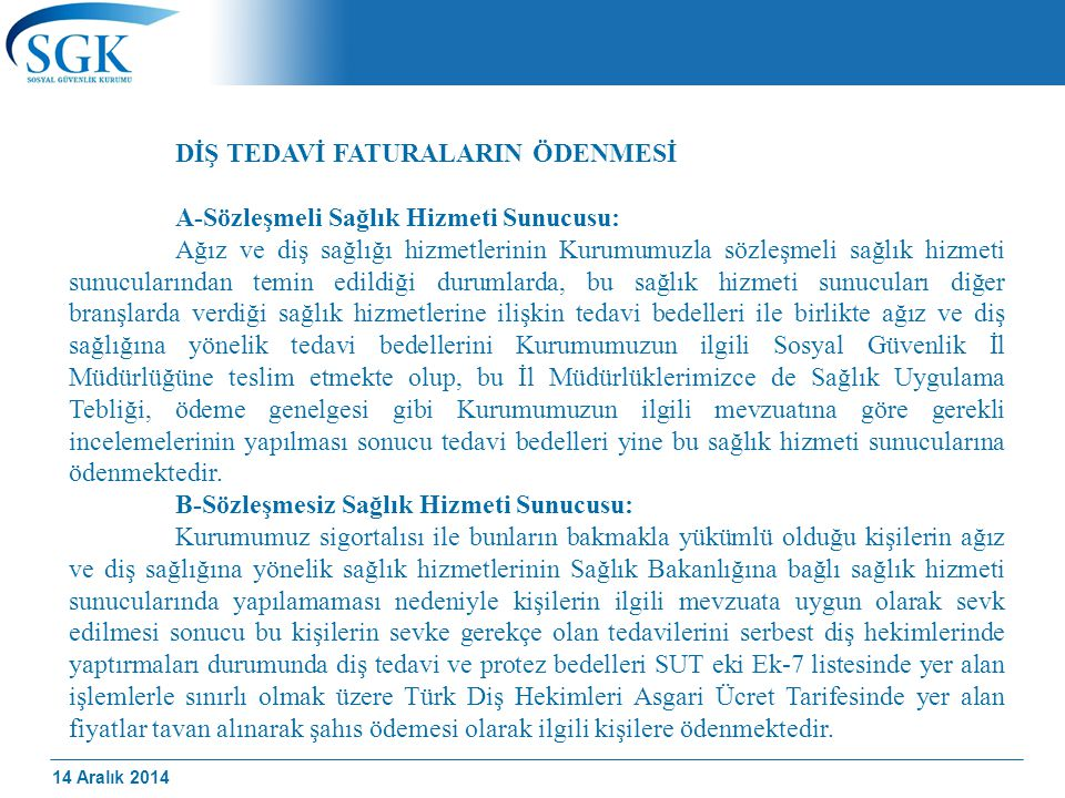 DİŞ TEDAVİ FATURALARIN ÖDENMESİ