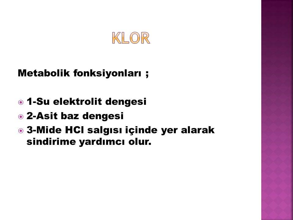 klor Metabolik fonksiyonları ; 1-Su elektrolit dengesi