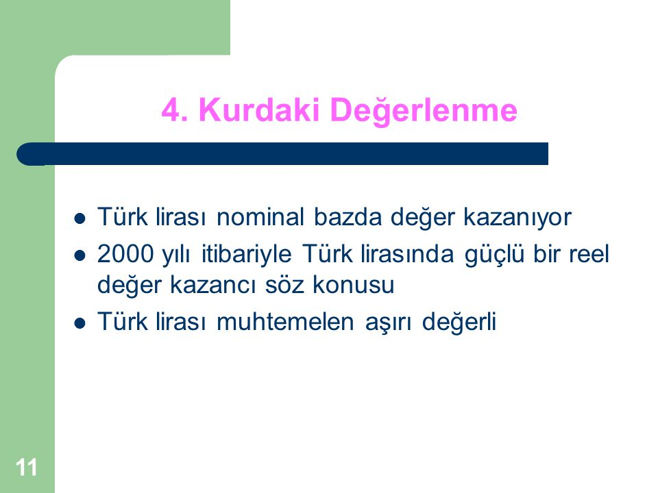 4. Kurdaki Değerlenme Türk lirası nominal bazda değer kazanıyor