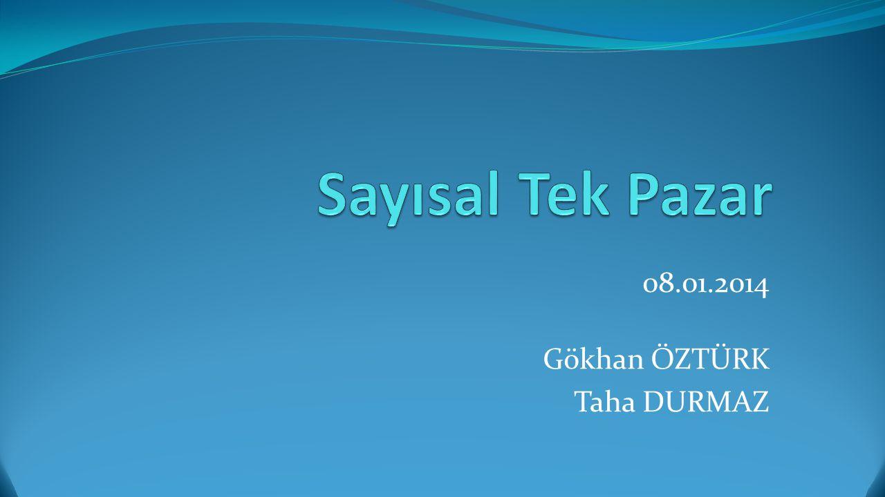 08.01.2014 Gökhan ÖZTÜRK Taha DURMAZ