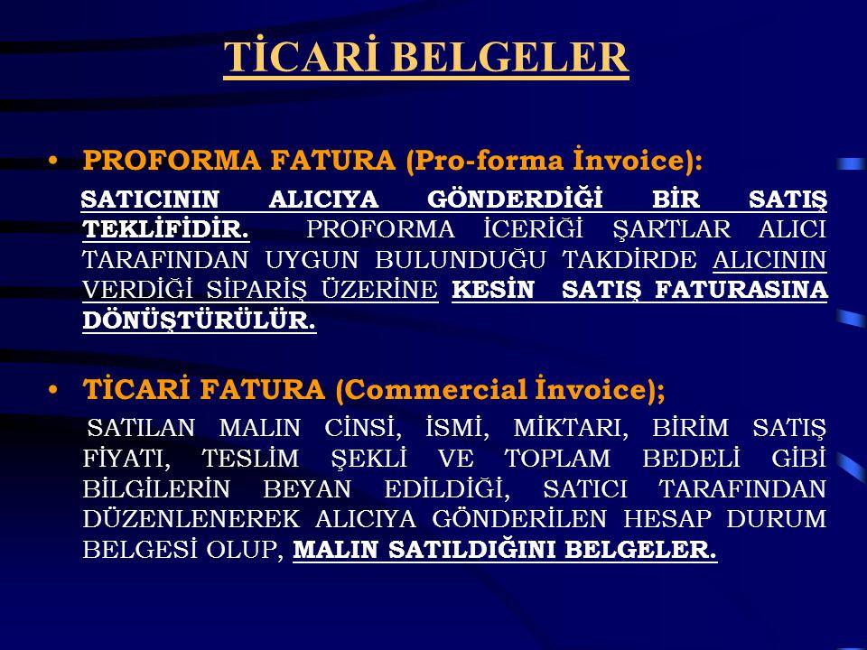 TİCARİ BELGELER PROFORMA FATURA (Pro-forma İnvoice):