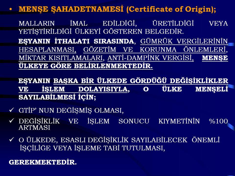 MENŞE ŞAHADETNAMESİ (Certificate of Origin);