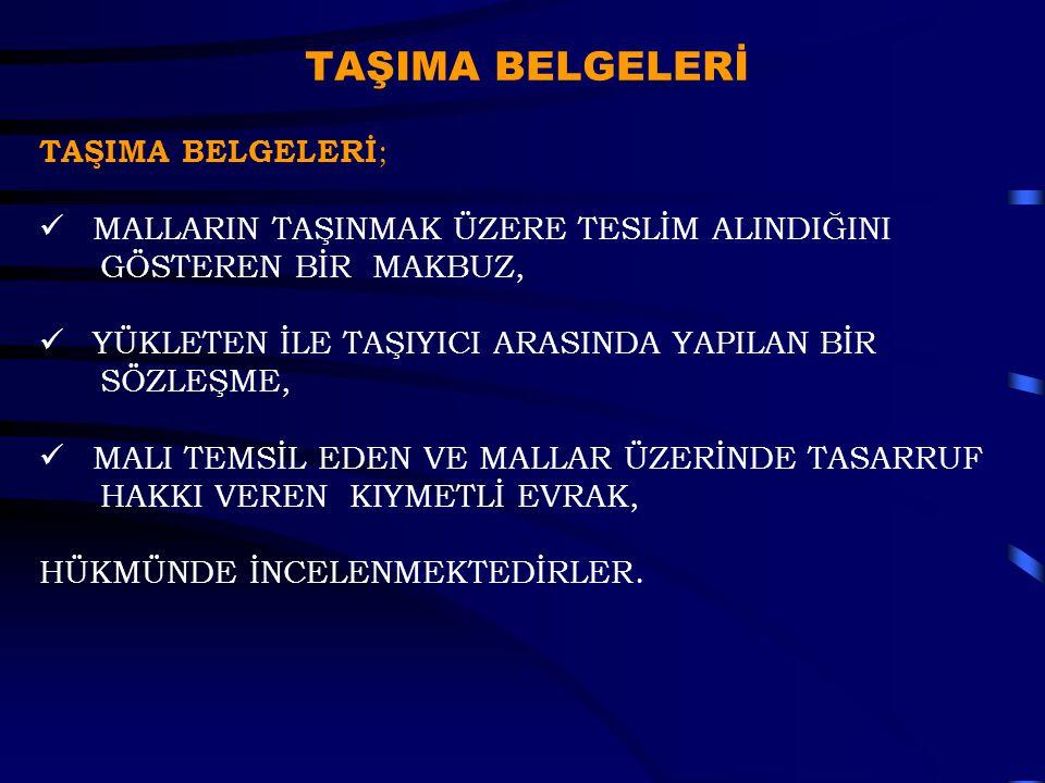 TAŞIMA BELGELERİ TAŞIMA BELGELERİ;