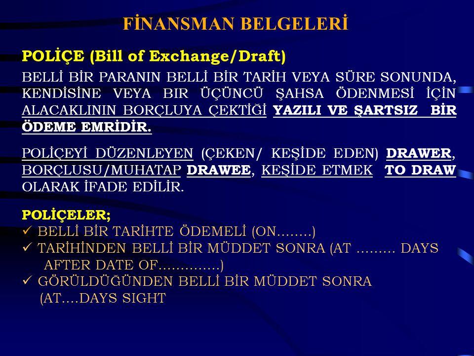 FİNANSMAN BELGELERİ POLİÇE (Bill of Exchange/Draft)