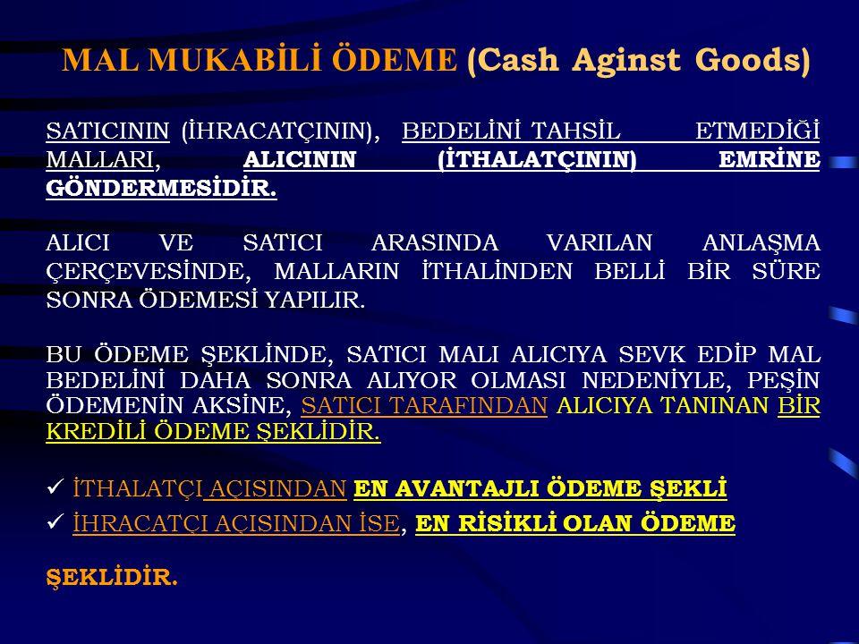 MAL MUKABİLİ ÖDEME (Cash Aginst Goods)