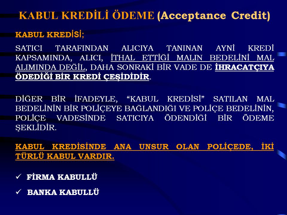 KABUL KREDİLİ ÖDEME (Acceptance Credit)