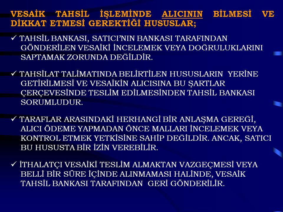 VESAİK TAHSİL İŞLEMİNDE ALICININ BİLMESİ VE DİKKAT ETMESİ GEREKTİĞİ HUSUSLAR;